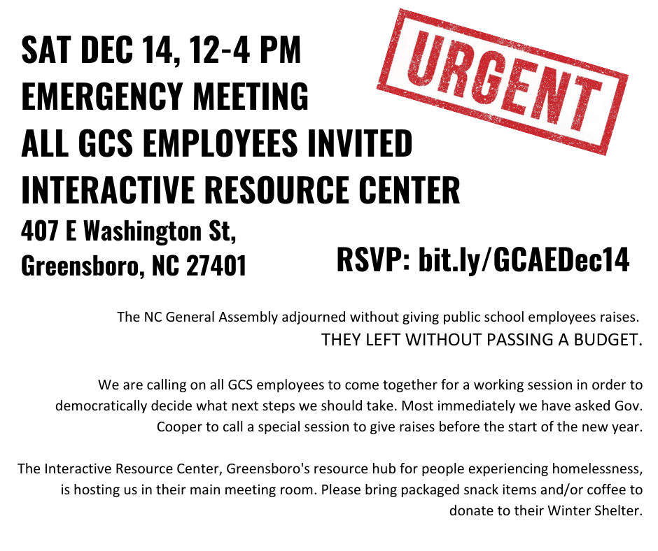 SAT DEC 14, 12-4 PM EMERGENCY MEETING ALL GCS EMPLOYEES INVITED INTERACTIVE RESOURCE CENTER 407 E Washington St, Greensboro, NC 27401-1